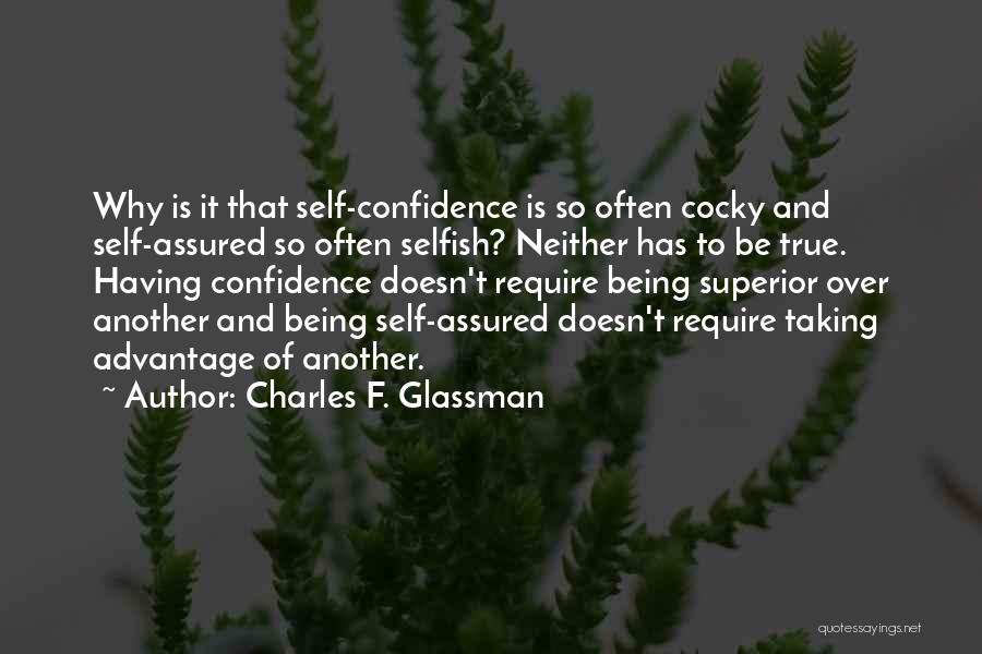True Self Confidence Quotes By Charles F. Glassman