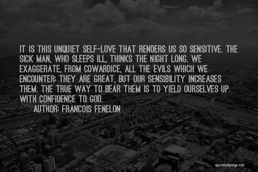 True Self Confidence Quotes By Francois Fenelon