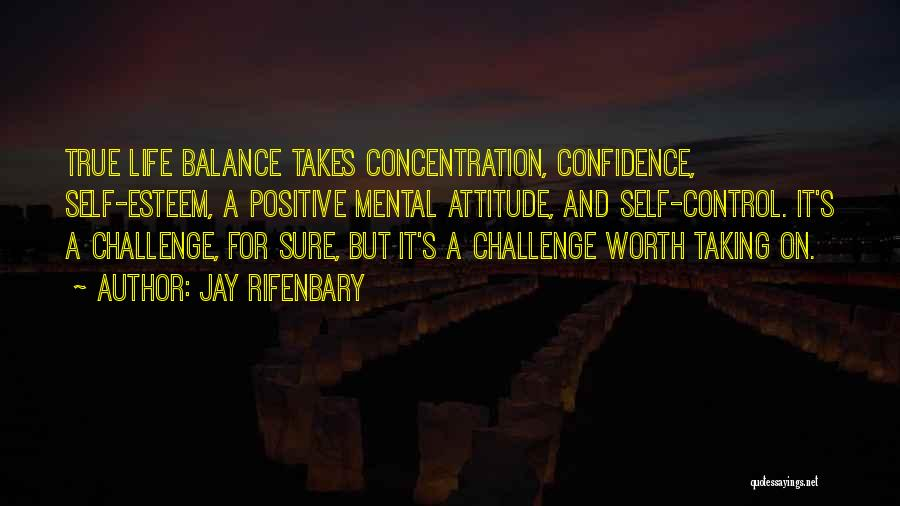 True Self Confidence Quotes By Jay Rifenbary