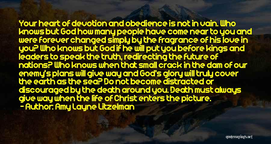 Truly Living Life Quotes By Amy Layne Litzelman