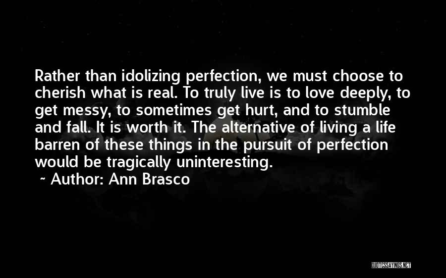 Truly Living Life Quotes By Ann Brasco