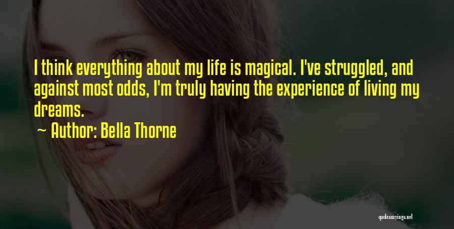 Truly Living Life Quotes By Bella Thorne