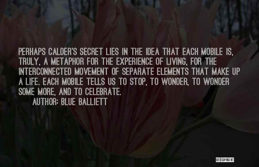 Truly Living Life Quotes By Blue Balliett