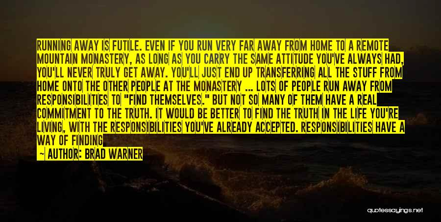 Truly Living Life Quotes By Brad Warner