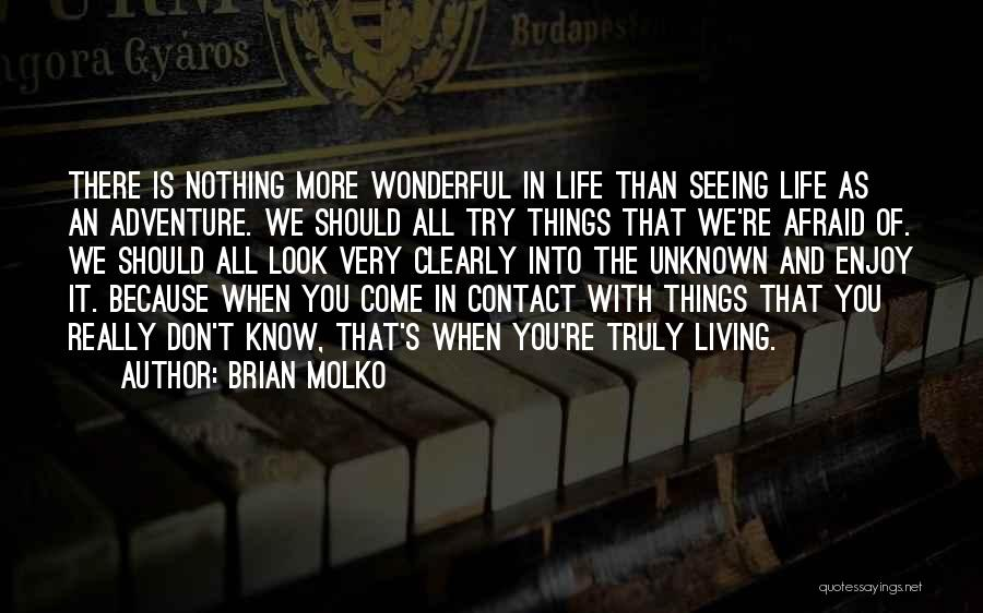 Truly Living Life Quotes By Brian Molko