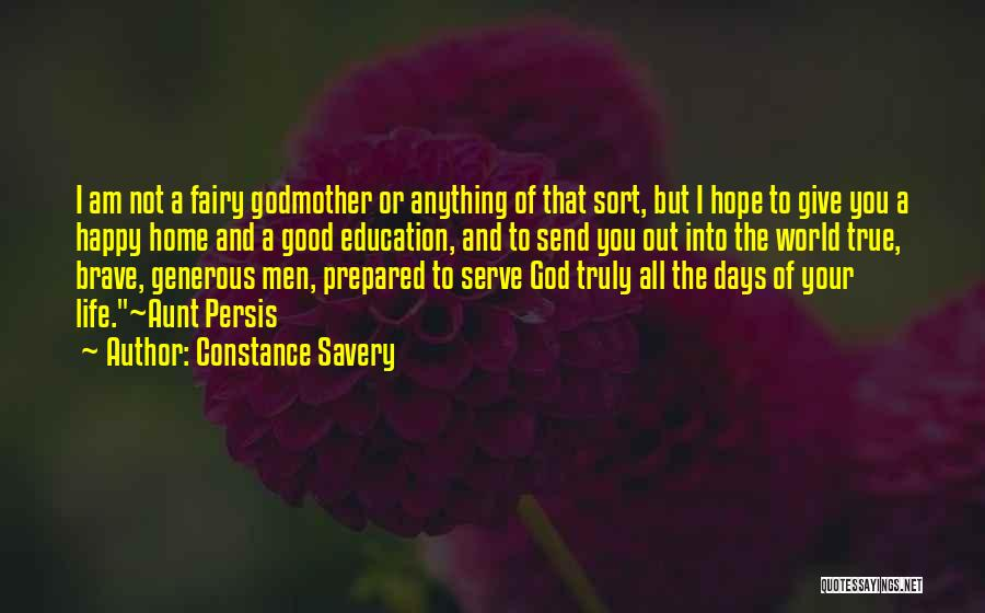 Truly Living Life Quotes By Constance Savery