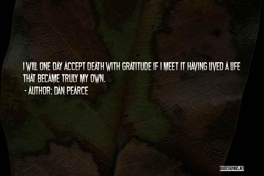 Truly Living Life Quotes By Dan Pearce