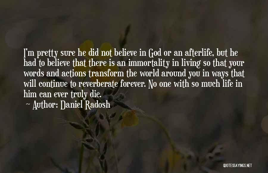 Truly Living Life Quotes By Daniel Radosh