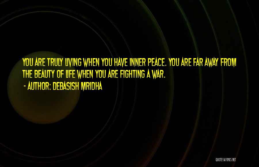 Truly Living Life Quotes By Debasish Mridha