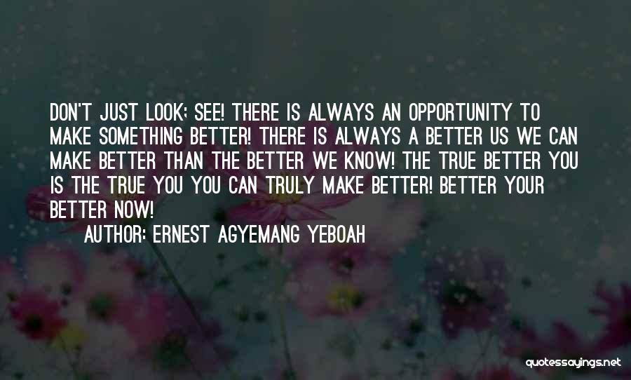 Truly Living Life Quotes By Ernest Agyemang Yeboah
