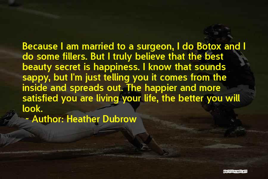 Truly Living Life Quotes By Heather Dubrow