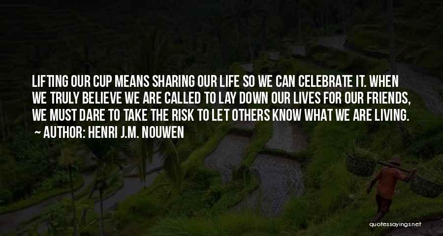 Truly Living Life Quotes By Henri J.M. Nouwen