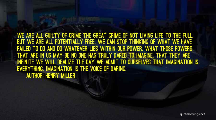 Truly Living Life Quotes By Henry Miller
