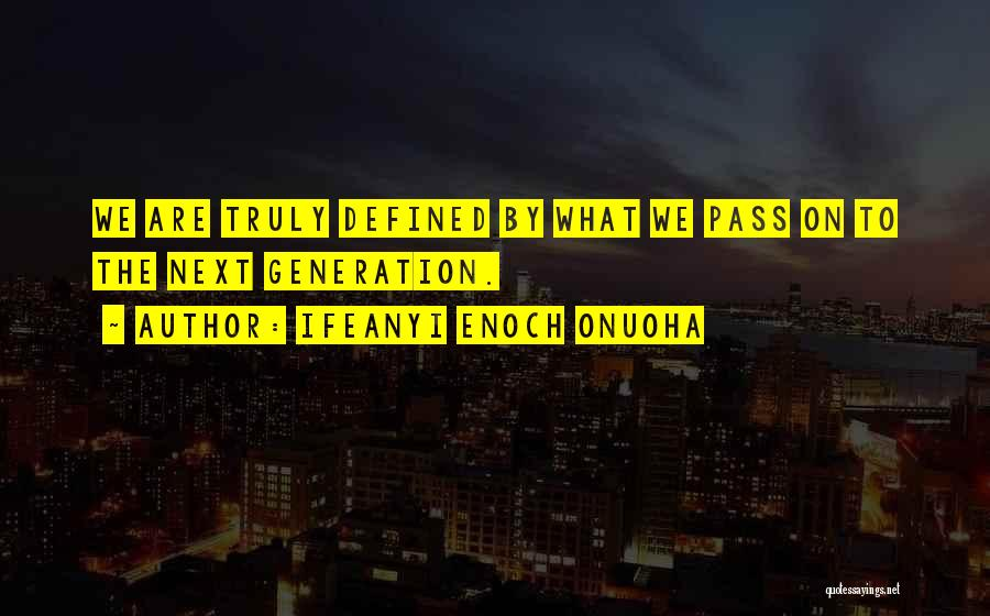 Truly Living Life Quotes By Ifeanyi Enoch Onuoha