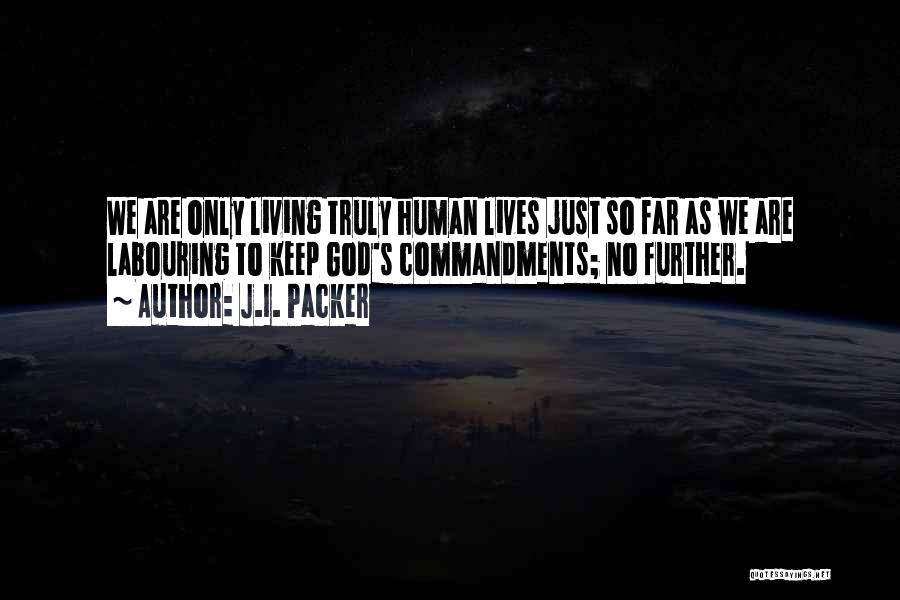 Truly Living Life Quotes By J.I. Packer