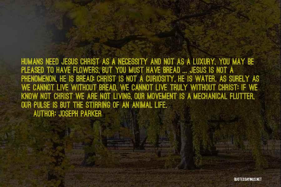 Truly Living Life Quotes By Joseph Parker