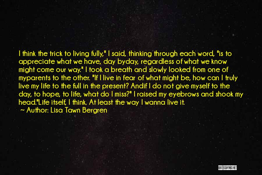 Truly Living Life Quotes By Lisa Tawn Bergren
