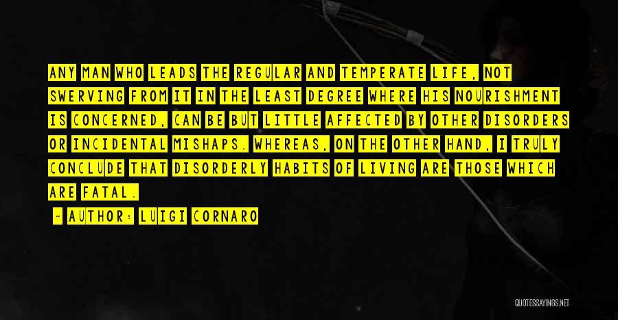 Truly Living Life Quotes By Luigi Cornaro