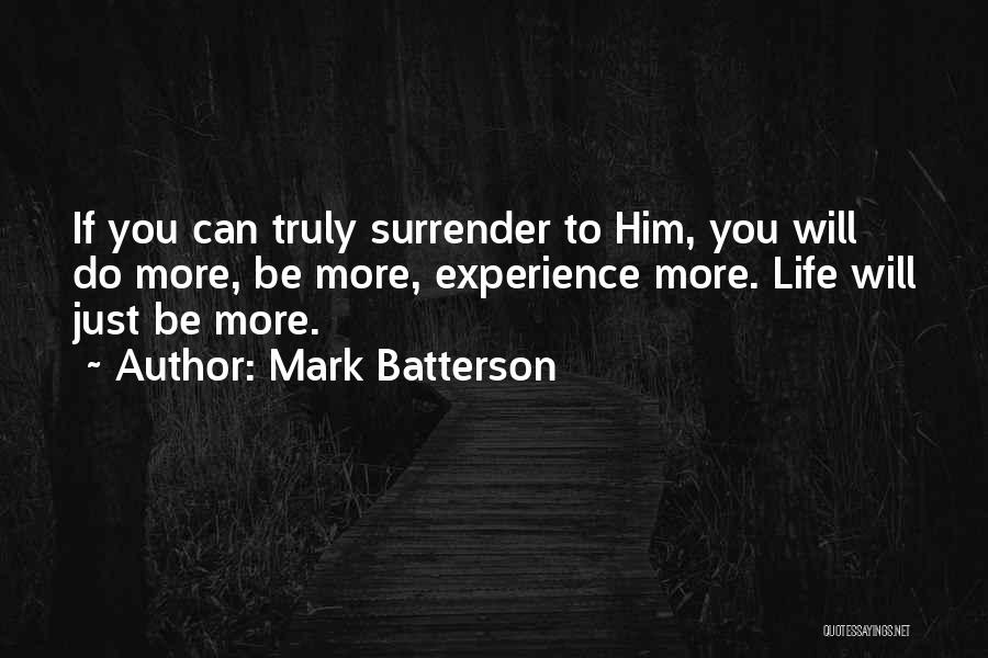 Truly Living Life Quotes By Mark Batterson