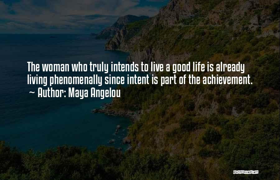 Truly Living Life Quotes By Maya Angelou