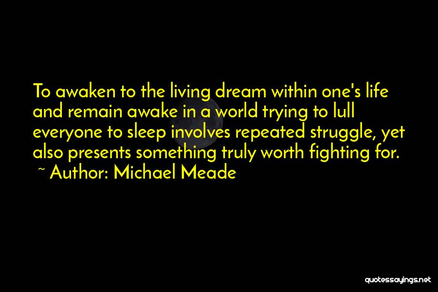 Truly Living Life Quotes By Michael Meade