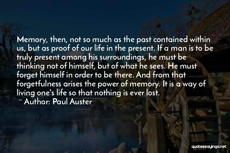 Truly Living Life Quotes By Paul Auster