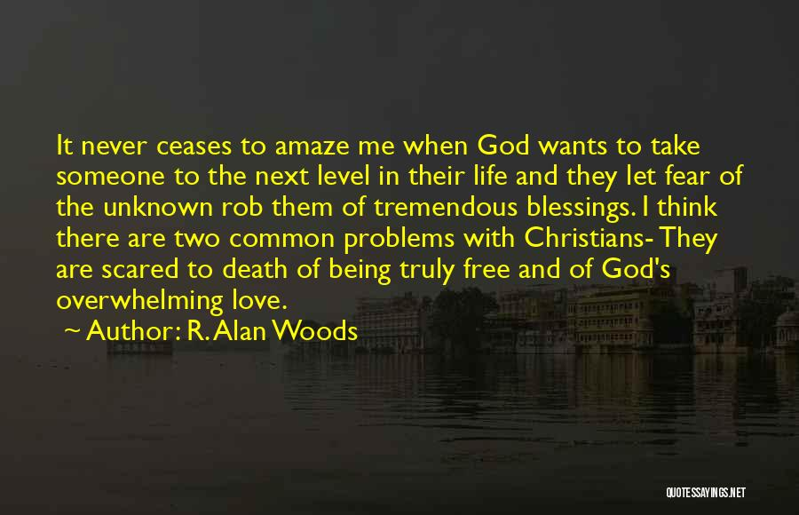 Truly Living Life Quotes By R. Alan Woods