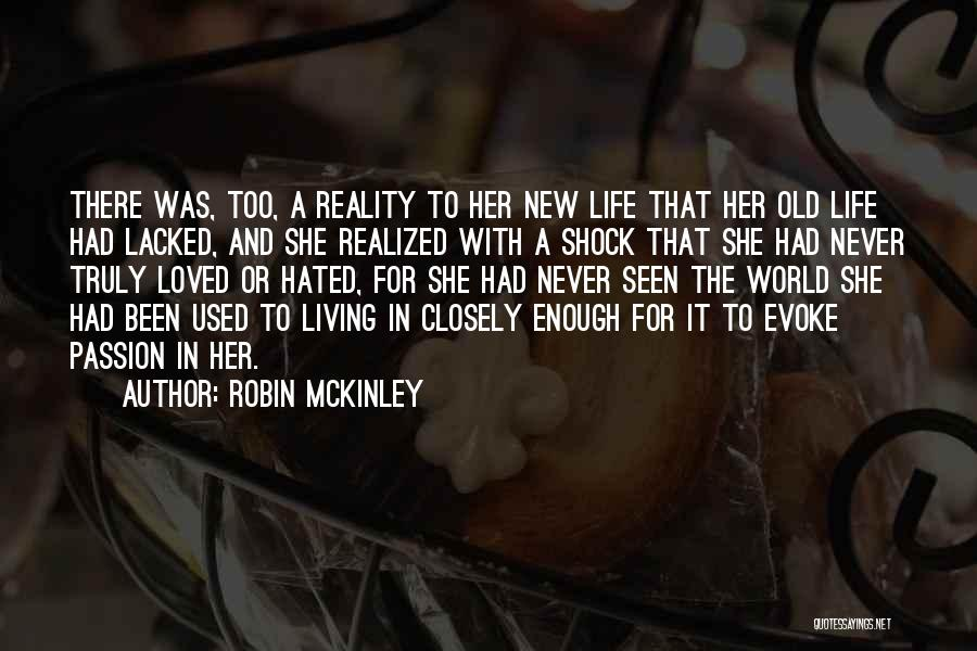Truly Living Life Quotes By Robin McKinley