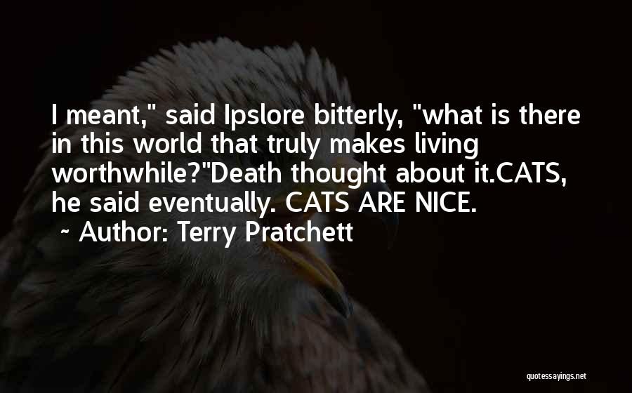 Truly Living Life Quotes By Terry Pratchett