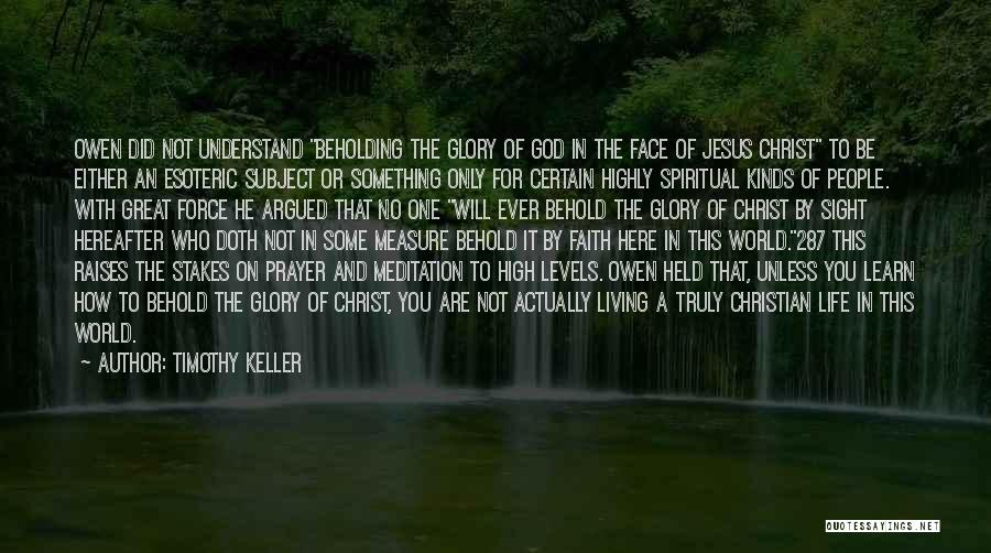 Truly Living Life Quotes By Timothy Keller