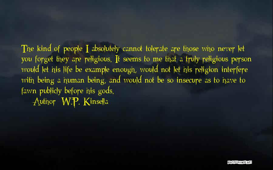 Truly Living Life Quotes By W.P. Kinsella