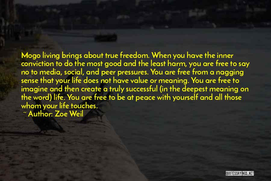 Truly Living Life Quotes By Zoe Weil