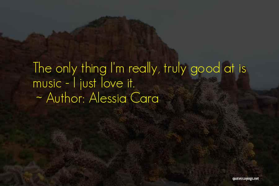 Truly Love Quotes By Alessia Cara