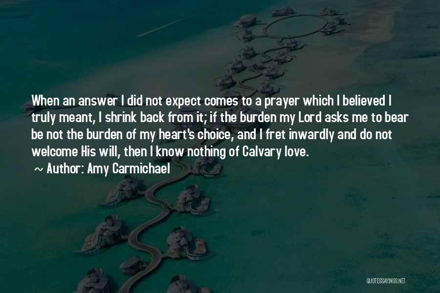 Truly Love Quotes By Amy Carmichael