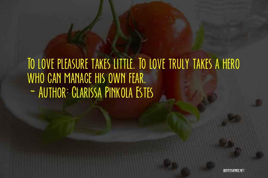 Truly Love Quotes By Clarissa Pinkola Estes