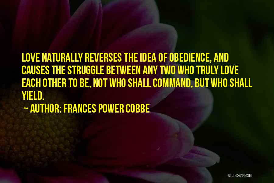 Truly Love Quotes By Frances Power Cobbe