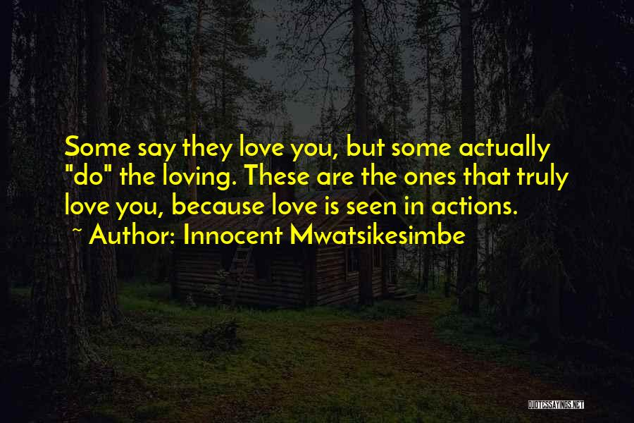 Truly Love Quotes By Innocent Mwatsikesimbe