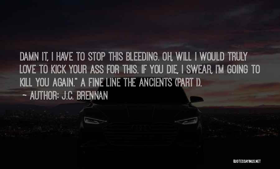 Truly Love Quotes By J.C. Brennan