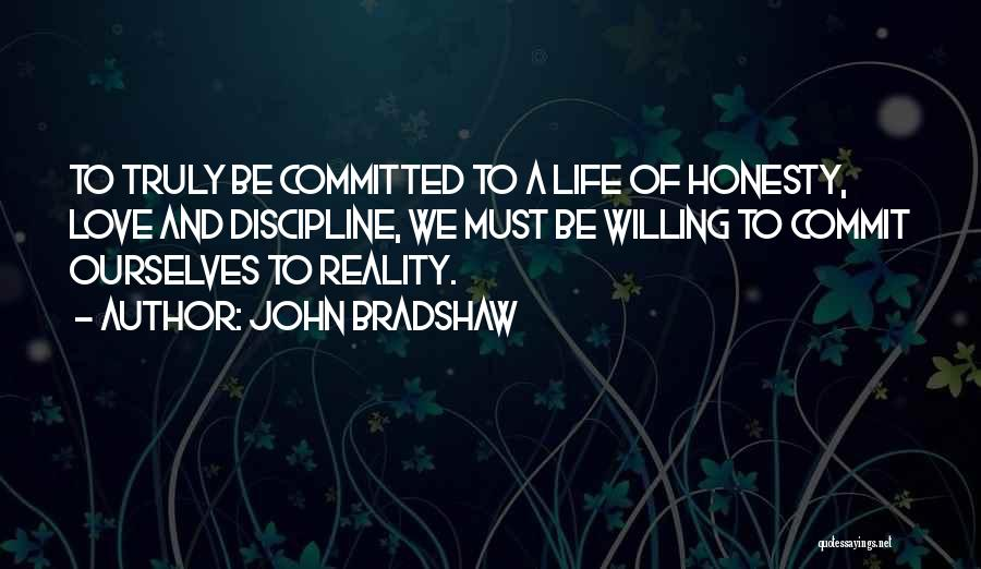 Truly Love Quotes By John Bradshaw