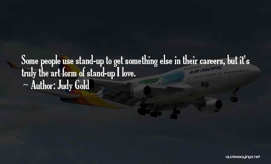 Truly Love Quotes By Judy Gold