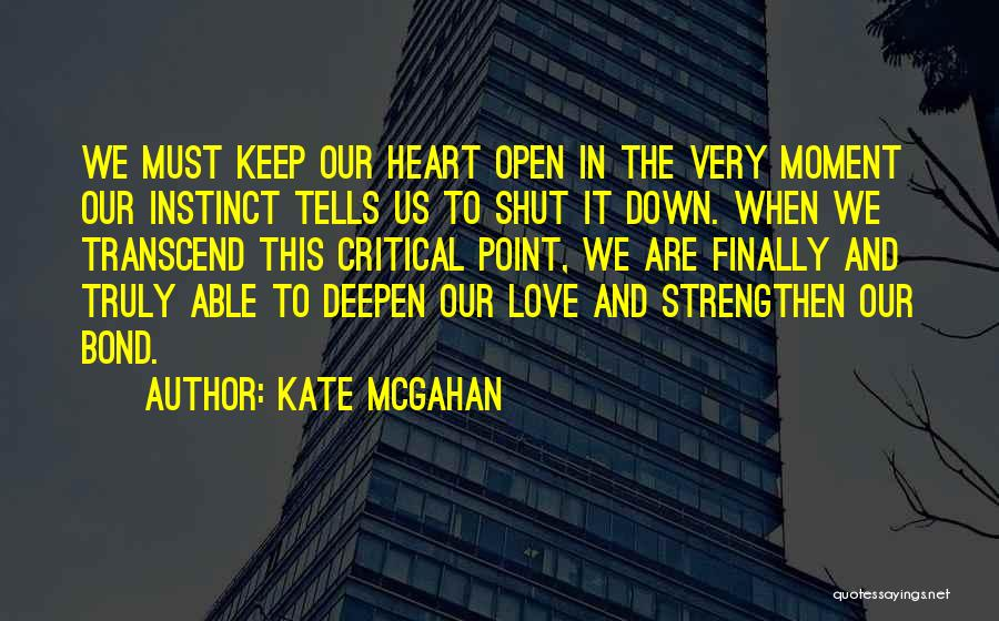 Truly Love Quotes By Kate McGahan