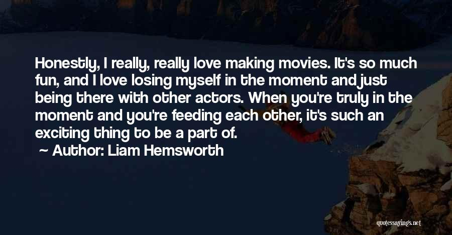 Truly Love Quotes By Liam Hemsworth