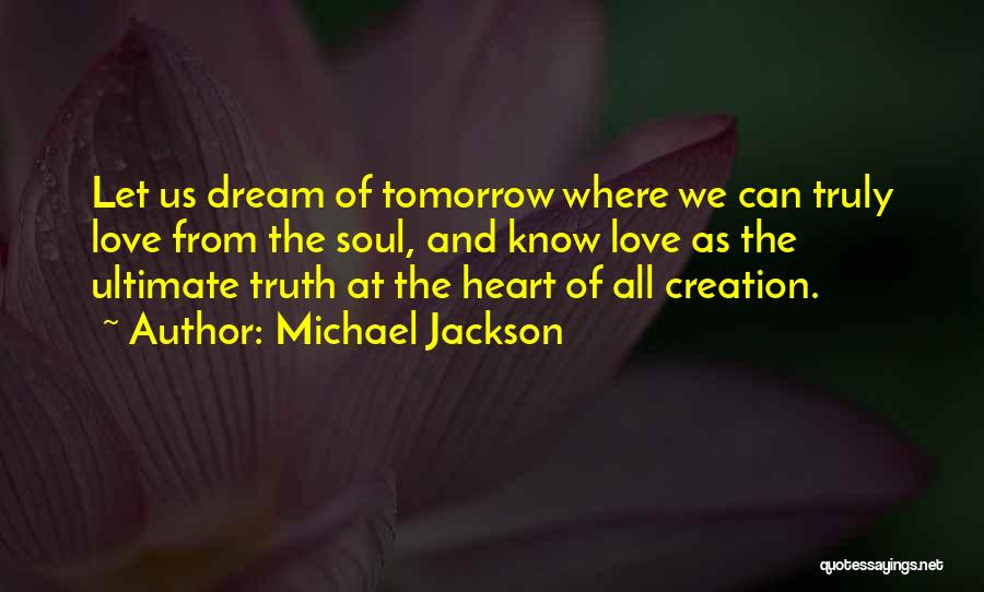 Truly Love Quotes By Michael Jackson