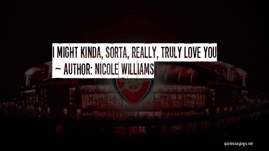 Truly Love Quotes By Nicole Williams