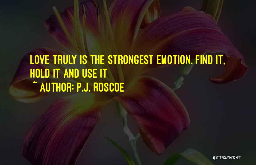 Truly Love Quotes By P.J. Roscoe