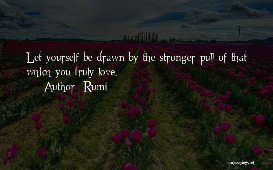 Truly Love Quotes By Rumi