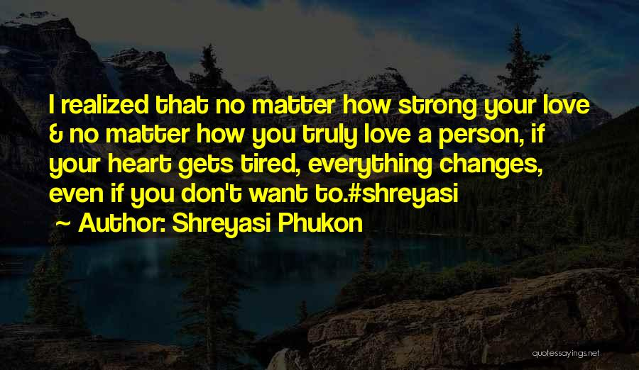 Truly Love Quotes By Shreyasi Phukon