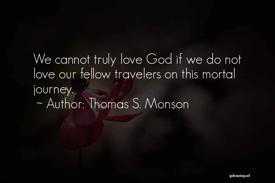 Truly Love Quotes By Thomas S. Monson