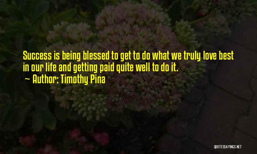 Truly Love Quotes By Timothy Pina