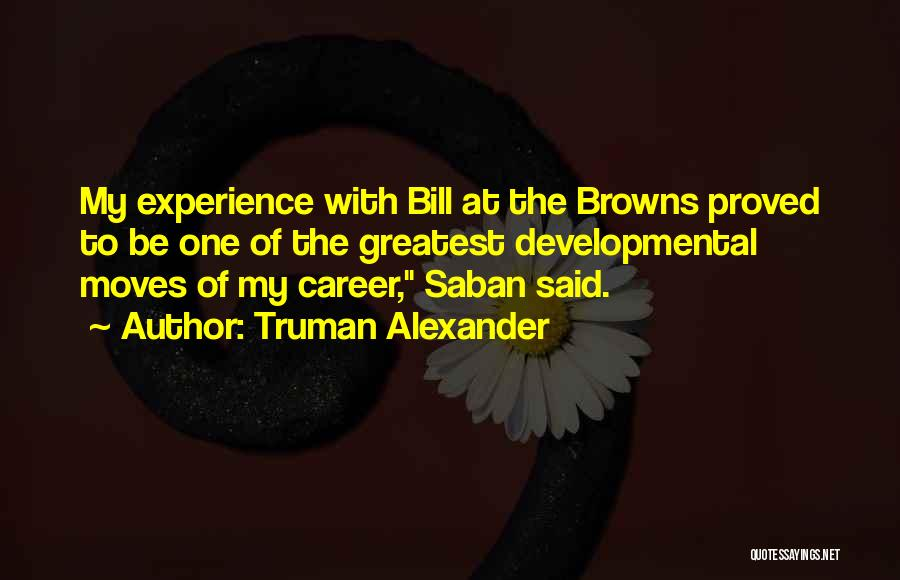 Truman Alexander Quotes 655845